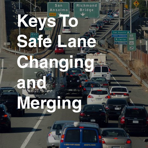 The Keys to Safe Lane Changing and Merging