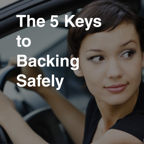 The 5 Keys® to Backing Safely